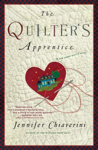 The Quilter' Apprentice: A Novel (The Elm Creek Quilts)
