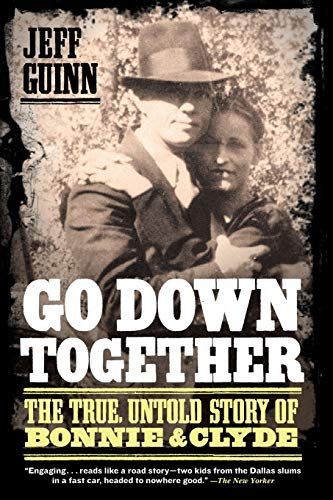 9781416557074: Go Down Together: The True, Untold Story of Bonnie and Clyde