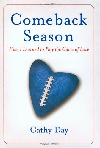 9781416557104: Comeback Season: How I Learned to Play the Game of Love