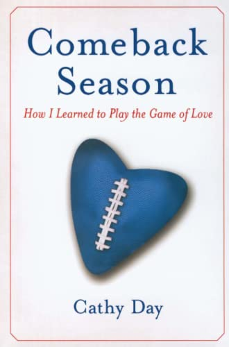 9781416557111: Comeback Season: How I Learned to Play the Game of Love