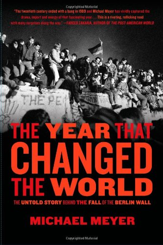 9781416558453: The Year that Changed the World: The Untold Story behind the Fall of the Berlin Wall