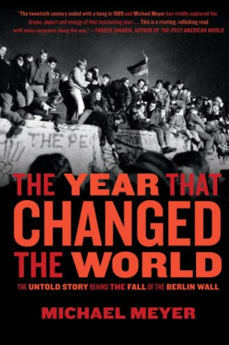 9781416558484: The Year that Changed the World: The Untold Story Behind the Fall of the Berlin Wall