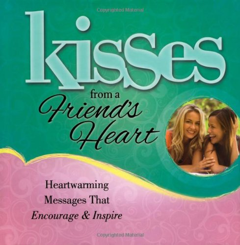 9781416558576: Kisses from a Friend's Heart: Heartwarming Messages that Encourage & Inspire (Kisses (Howard Books))