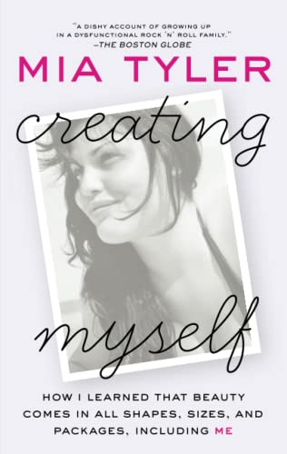 9781416558613: Creating Myself: How I Learned That Beauty Comes in All Shapes, Sizes, and Packages, Including Me