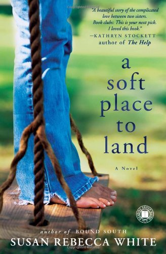 A Soft Place to Land: A Novel: White, Susan Rebecca