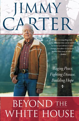 9781416558811: Beyond the White House: Waging Peace, Fighting Disease, Building Hope