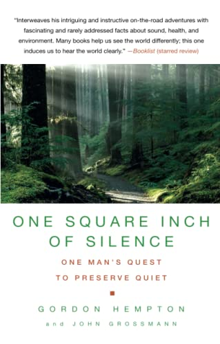 9781416559108: One Square Inch of Silence: One Man's Search for Natural Silence in a Noisy World