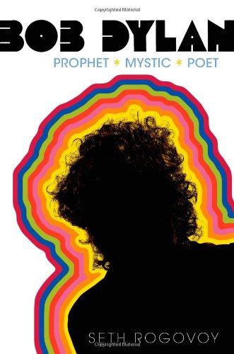 Bob Dylan: Prophet Mystic Poet (Signed): Rogovoy, Seth