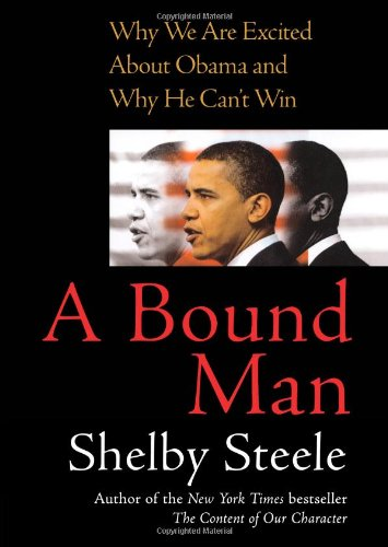 9781416559177: A Bound Man: Why We Are Excited About Obama and Why He Can't Win