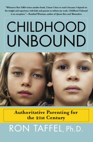 9781416559283: Childhood Unbound: The Powerful New Parenting Approach That Gives Our 21st Century Kids the Authority, Love, and Listening They Need to Thrive