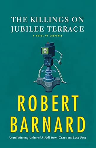The Killings on Jubilee Terrace: A Novel of Suspense (1416559434) by Barnard, Robert