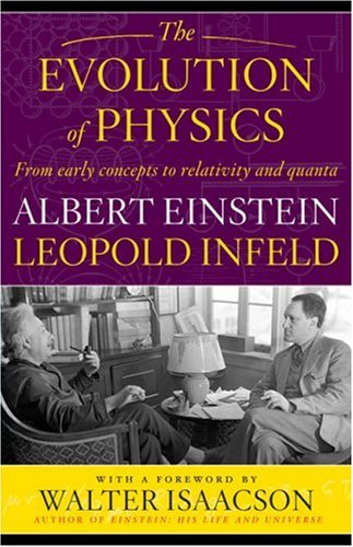 The Evolution of Physics: From Early Concepts: Leopold Infeld; Albert