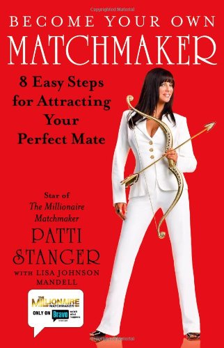 9781416559948: Become Your Own Matchmaker: 8 Easy Steps for Attracting Your Perfect Mate