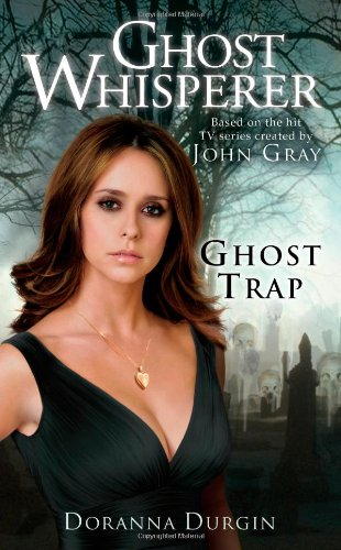 Ghost Trap (Ghost Whisperer) (1416560149) by Durgin, Doranna