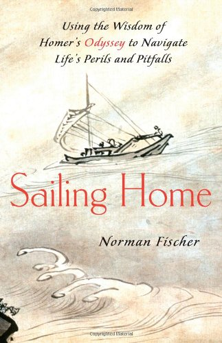 9781416560210: Sailing Home: Using Homer's Odyssey to Navigate Life's Perils and Pitfalls