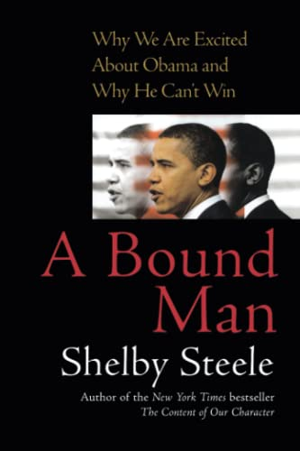 9781416560678: A Bound Man: Why We Are Excited About Obama and Why He Can't Win