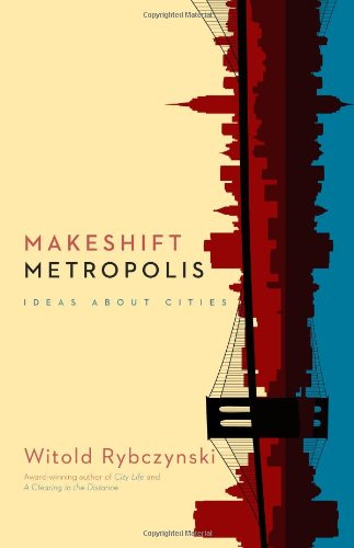 9781416561255: Makeshift Metropolis: Ideas about Cities