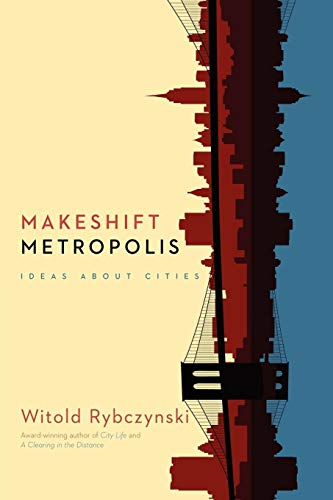 Makeshift Metropolis: Ideas About Cities (9781416561262) by Witold Rybczynski