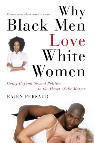 Why Black Men Love White Women: Going