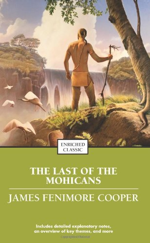 The Last of the Mohicans (Enriched Classics): Cooper, James Fenimore