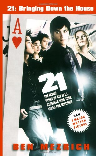 21: Bringing Down the House - Movie Tie-In: The Inside Story of Six M.I.T. Students Who Took Vega...