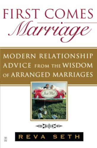 9781416561729: First Comes Marriage: Modern Relationship Advice from the Wisdom of Arranged Marriages