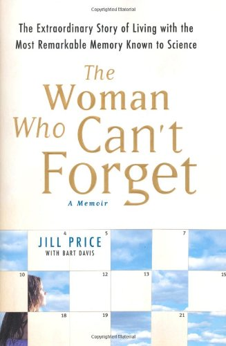 9781416561767: Woman Who Can't Forget: The Extraordinary Story of Living with the Most Remarkable Memory Known to Science
