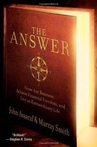9781416561996: The Answer: Grow Any Business, Achieve Financial Freedom, and Live an Extraordinary Life
