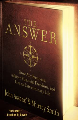 9781416562009: The Answer: Grow Any Business, Achieve Financial Freedom, and Live an Extraordinary Life