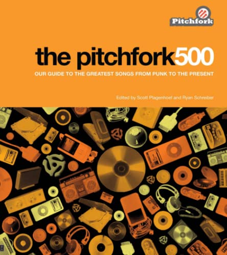 9781416562023: The Pitchfork 500: Our Guide to the Greatest Songs from Punk to the Present