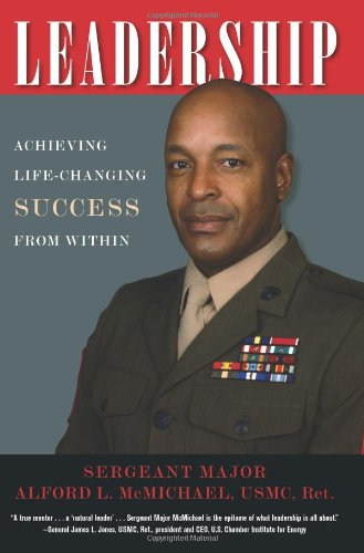 Leadership: Achieving Life-Changing Success From Within: McMichael, Alford L.