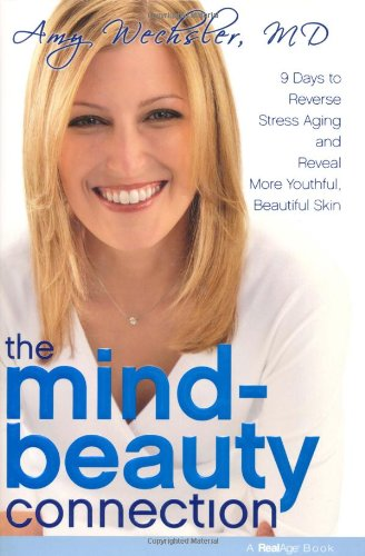9781416562573: The Mind-Beauty Connection: 9 Days to More Beautiful and Youthful Skin from the Inside Out (RealAge Books)