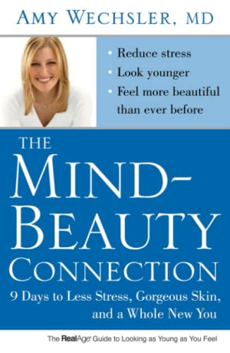 9781416562580: The Mind-Beauty Connection: 9 Days to Less Stress, Gorgeous Skin, and a Whole New You.