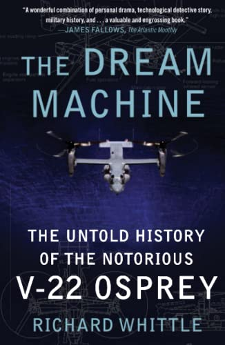 9781416562962: The Dream Machine: The Untold History of the Notorious V-22 Osprey