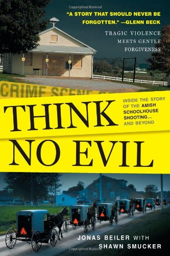 9781416562986: Think No Evil: Inside the Story of the Amish Schoolhouse Shooting...and Beyond