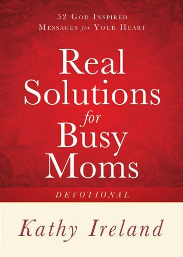 9781416563525: Real Solutions for Busy Moms Devotional: 52 God-Inspired Messages for Your Heart