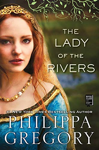 9781416563716: The Lady of the Rivers: A Novel (The Plantagenet and Tudor Novels)