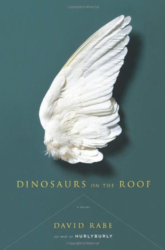 Dinosaurs on the Roof: Rabe, David