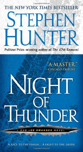Night of Thunder: A Bob Lee Swagger Novel: Hunter, Stephen