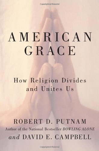 9781416566717: American Grace: How Religion Divides and Unites Us
