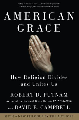 9781416566731: American Grace: How Religion Divides and Unites Us