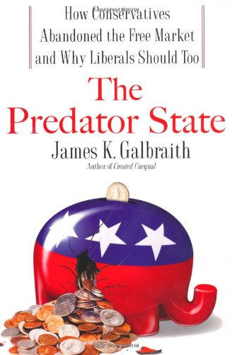 9781416566830: The Predator State: How Conservatives Abandoned the Free Market and Why Liberals Should Too