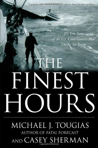 9781416567219: The Finest Hours: The True Story of the U.S. Coast Guard's Most Daring Sea Rescue
