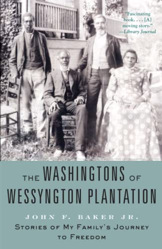 9781416567417: The Washingtons of Wessyngton Plantation: Stories of My Family's Journey to Freedom