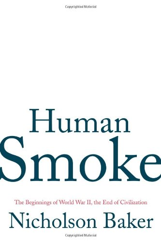 9781416567844: Human Smoke: The Beginnings of World War II, the End of Civilization