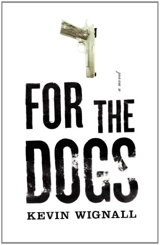 9781416568124: For the Dogs: A Novel