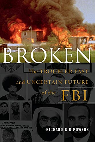 9781416568223: Broken: The Troubled Past and Uncertain Future of the FBI