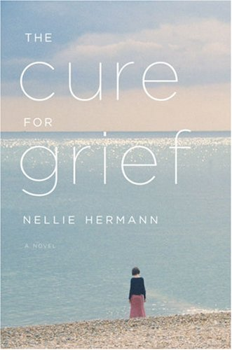 The Cure for Grief: A Novel: Nellie Hermann