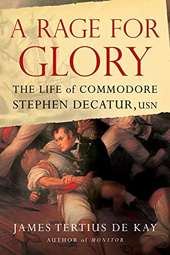 9781416568315: A Rage for Glory: The Life of Commodore Stephen Decatur, USN