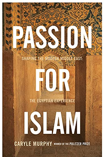 9781416569572: Passion for Islam: Shaping the Modern Middle East: The Egyptian Experience